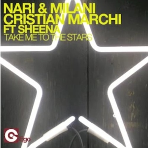 Nari & Milani and Cristian Marchi - Take me to the stars (N&M private Booty)