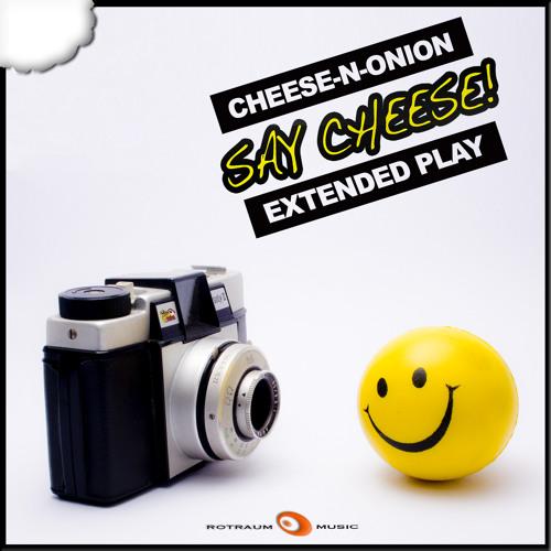 SAY CHEESE! EP (ROTRAUM MUSIC)