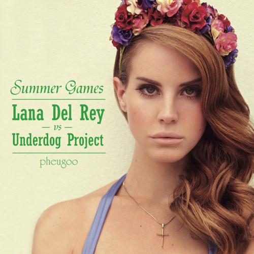 Lana Del Rey vs The Underdog Project - Summer Games (Pheugoo MashUp)