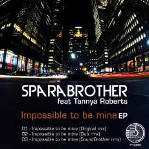 Sparabrother Impossible to be mine (Soundbrother remix)