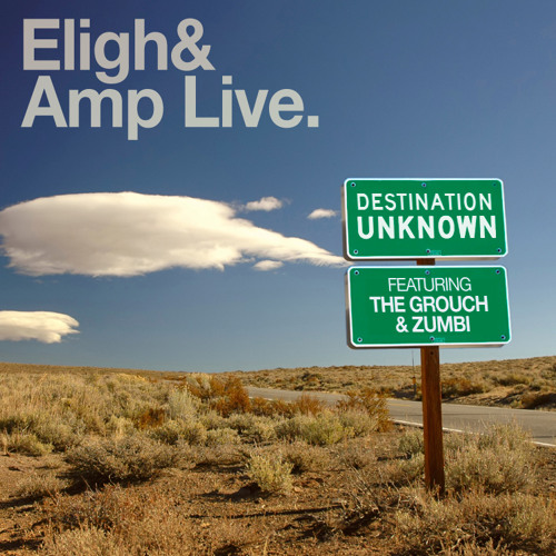 [FREE DL] Eligh + Amp Live - Destination Unknown feat.The Grouch & Zumbi