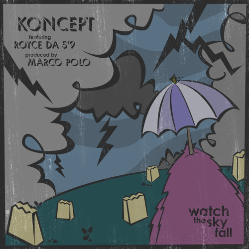 "Koncept ""Watch The Sky Fall"" feat. Royce da 5'9 (prod. by Marco Polo)"