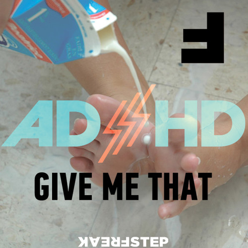 ADHD - Give Me That - Out now on Beatport !!!!