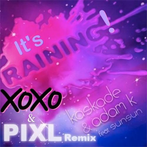 X0X0 - Raining remix ft. Kaskade & PIXL