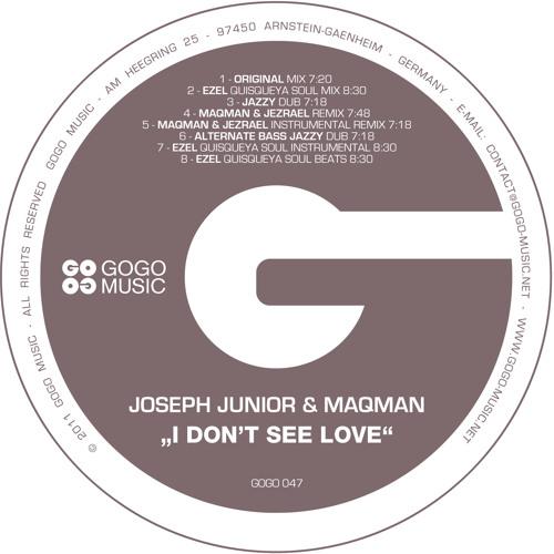 "Joseph Junior & MAQman ""I Don't See Love"" (Ezel Quisqueya Soul Mix) - GOGO 047"