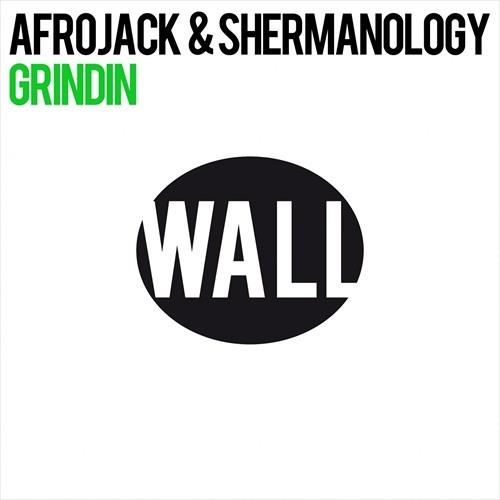 Afrojack pres. Shermanology - Grindin' (Original Mix)