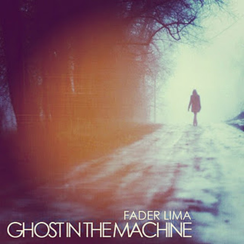 Fader Lima - Ghost in the Machine
