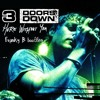 3 doors down- Here without you  (Deep Frambo bootleg)