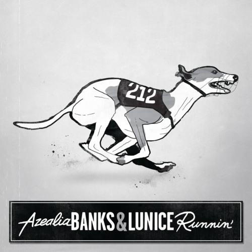 Lunice & Azealia Banks - Runnin'