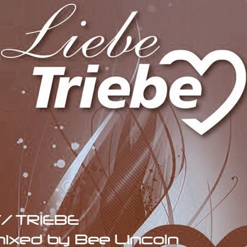 // TRIEBE mixed by Bee Lincoln