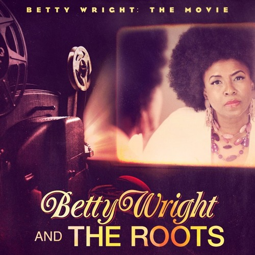 Betty Wright & The Roots: Grapes On A Vine ft. Lil' Wayne