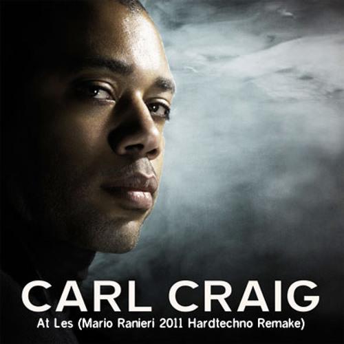 Carl Craig - At Les (Mario Ranieri 2011 Hardtechno Remake)
