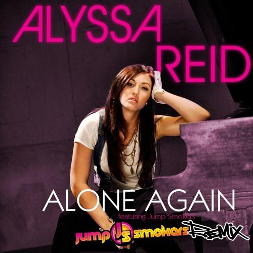 Alyssa Reid feat. Jump Smokers - Alone Again - JUMP SMOKERS MONSTER REMIX