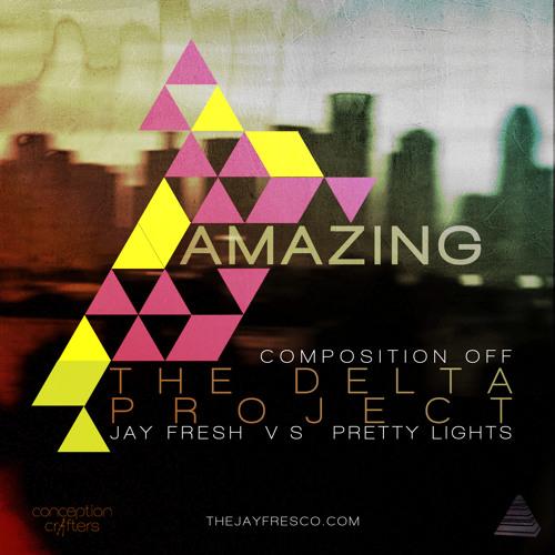 "Jay Fresh - Amazing - ""The Delta Project"" Jay Fresh Vs Pretty Lights"