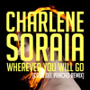 Charlene Soraia - Wherever You Will Go (Casa del Pancho Remix)