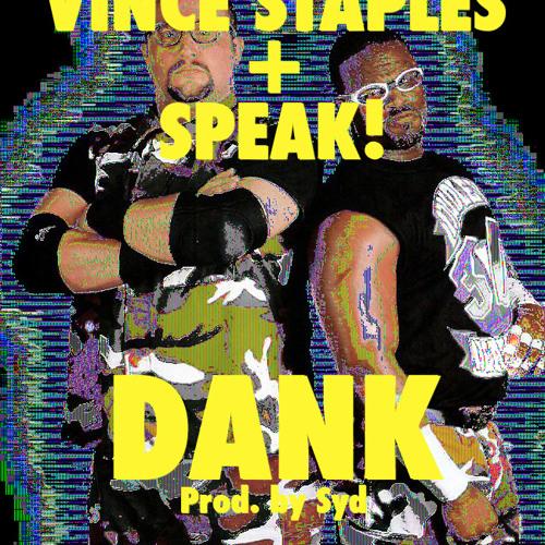 Dank (ft. Vince Staples)