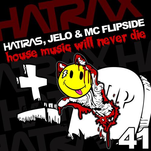House Music Will Never Die - Hatiras, MC Flipside, Jelo (sample clip)