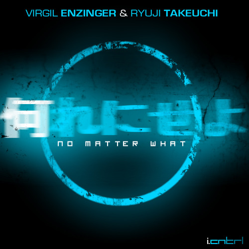 Virgil Enzinger & Ryuji Takeuchi - No Matter What - 何れにせよ PREVIEW (I.CNTRL 11)