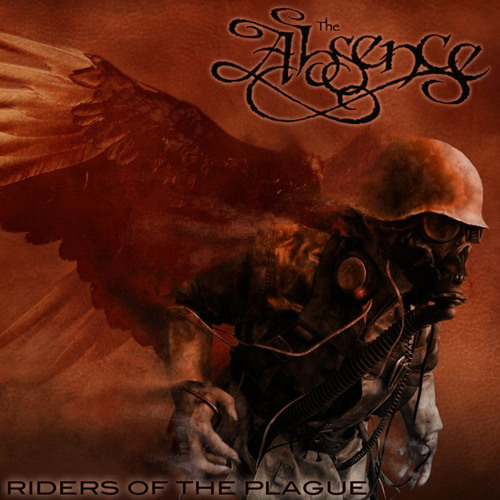 """The Absence """"Riders Of The Plague"""""""