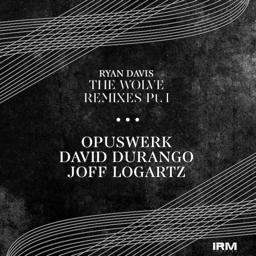 [IRM019] Ryan Davis - The Wolve (Opuswerk from the trench remix)