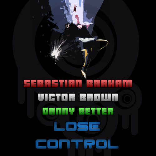 Sebastian Braham, Victor Brown & Danny Better - Lose Control (Chris Reers Remix) Preview