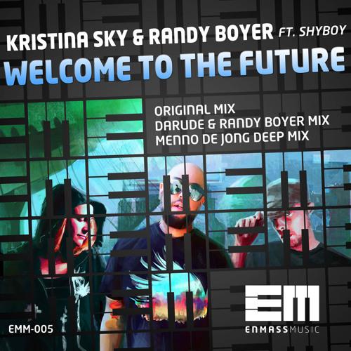 Kristina Sky & Randy Boyer feat. ShyBoy - Welcome To The Future (Original Mix)
