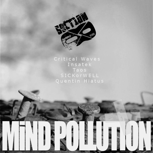 Mind Pollution by Critical Waves, Insatek, Taos, SICKorWELL & Quentin Hiatus