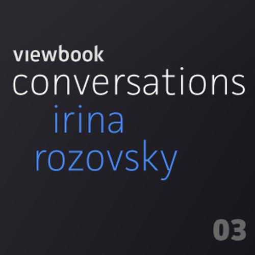 Irina Rozovsky - Conversation 03