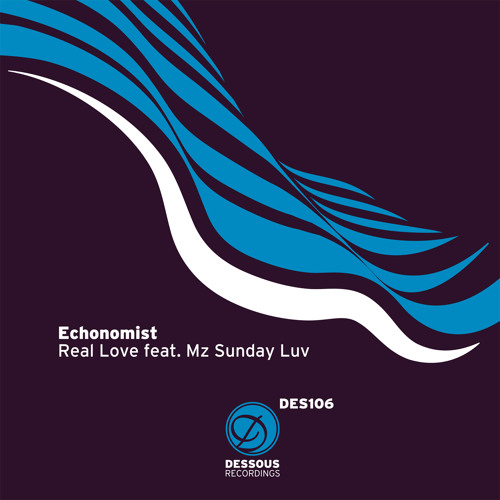 Echonomist - Real Love feat. Mz Sunday Luv