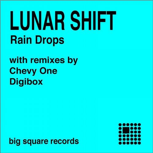 Lunar Shift - Rain Drops (Chevy One Remix) Big Square Records