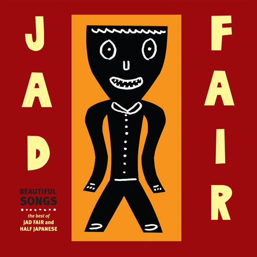 Jad Fair - All The Angels Said Go To Her