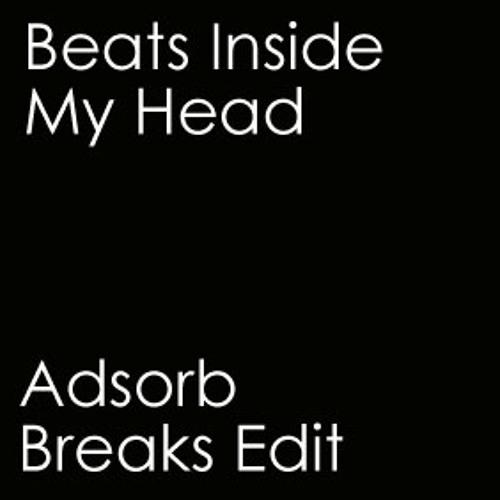 Beats Inside My Head - Donald Glaude & Revolvr Remix - Adsorb Breaks Edit