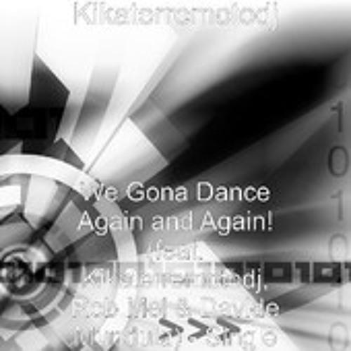 We gona dance again and again