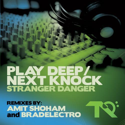 Stranger Danger - Play Deep / Next Knock (Tarantic Recordings)