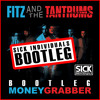 Fitz And The Tantrums - Money Grabber (SICK INDIVIDUALS Re-edit)