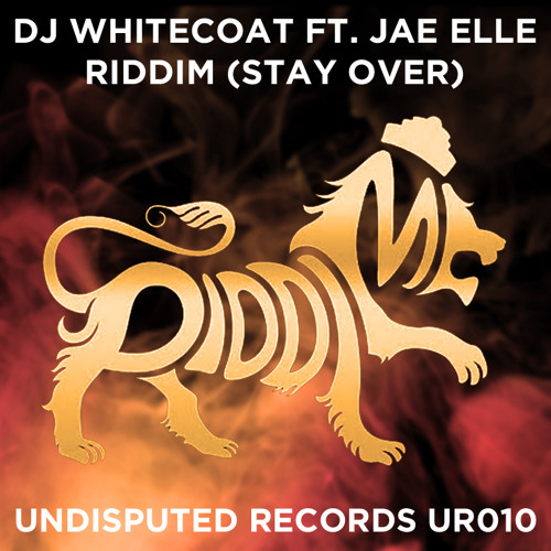 DJ Whitecoat ft. Jae Elle - Riddim (Stay Over) [Extended Mix]