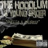 THE HOODLUM & YOUNG SPIDER ''SKRILLA & SWISHERS'' PRODUCED BY CIG