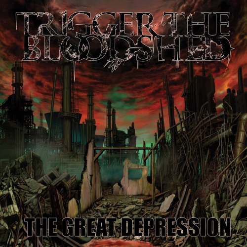 """Trigger The Bloodshed """"The Great Depression"""""""