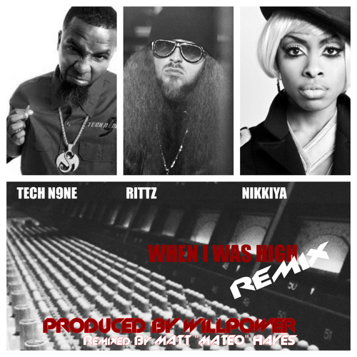 NIKKIYA  When I Was High Remix Ft TECH N9NE and RITTZ