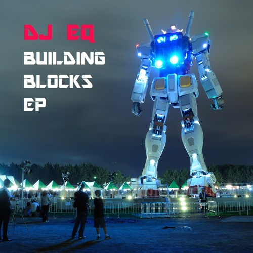 DJ EQ - 2501 (Beta Mix) Building Blocks EP - FREE DL