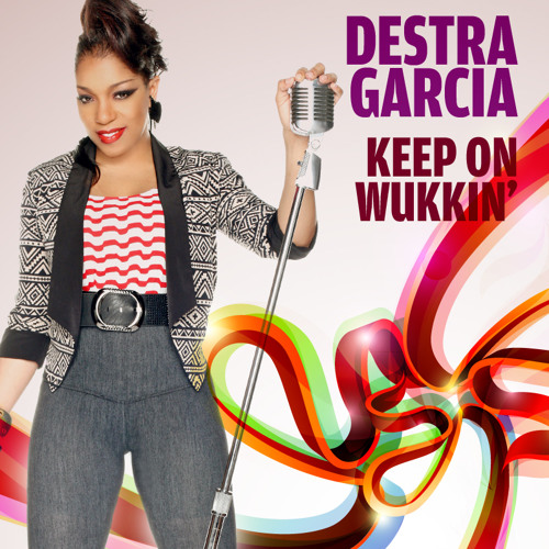 Destra Garcia - Keep On Wukkin'