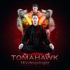 Tomahawk - Ich pack es