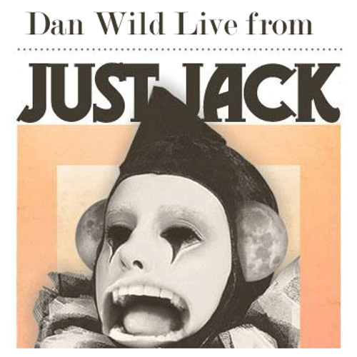Dan Wild Live From the Just Jack Warehouse 29:10:11