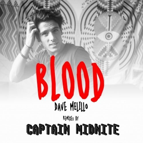 Dave Melillo - Blood (Captain Midnite Dubstep Remix)