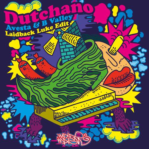 Avesta and B Valley - Dutchano (Laidback Luke Edit)