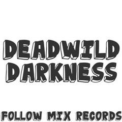 Deadwild - Darkness