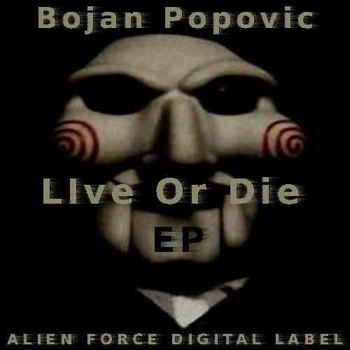 Bojan Popovic - Live or Die (Milan Haack Remix)_Alien Force Digital_Clip