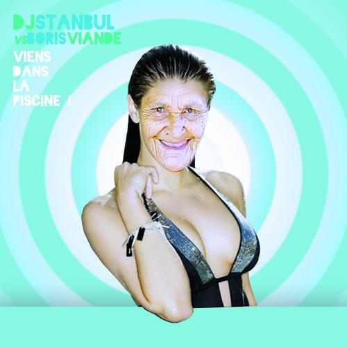 BORIS VIANDE - Viens dans la Piscine (DJ STANBUL Rmx)