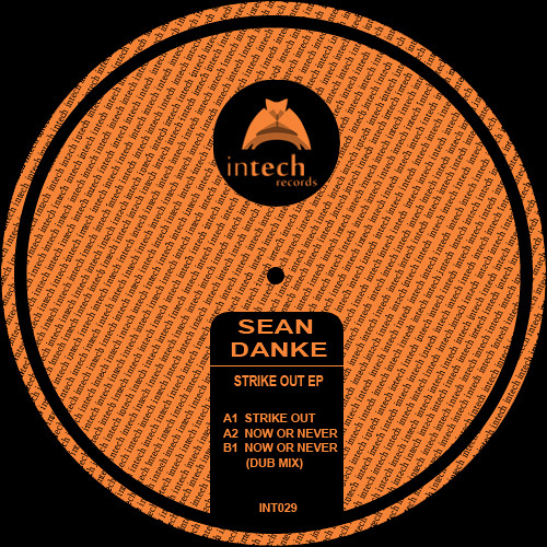 INT029-Sean Danke-Strike Out(Original Mix)Out Now @ Exclusive Beatport,Check Support And Video!!!