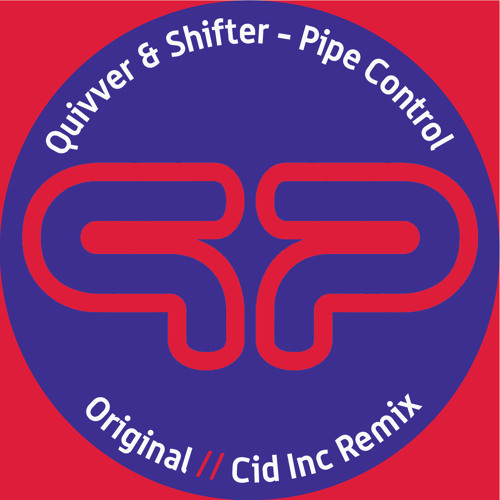 Quivver & Shifter - Pipe Control(Cid inc Remix) OUT NOW!
